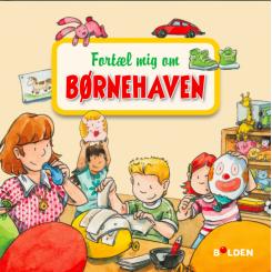 FORTÆL MIG OM BØRNEHAVEN