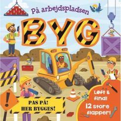 PÅ ARBEJDSPLADSEN - BYG